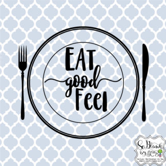 Eat Good ~ Feel Good