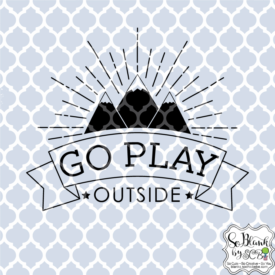 Go Play Outside Svg Dxf Jpg Files